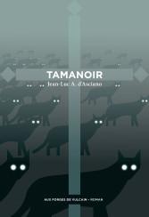 9782373050790_Jean-Luc-DAsciano_Tamanoir
